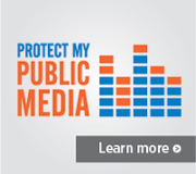 Protect My Public Media - Learn More