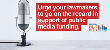 Be an advocate for public media.
