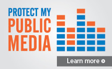 Protect My Public Media -- Learn More